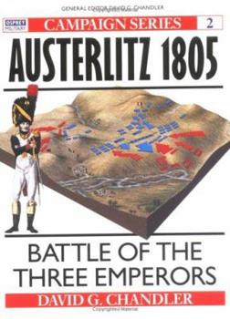Austerlitz 1805: Battle of the Three Emperors (Campaign) - Book #2 of the Osprey Campaign