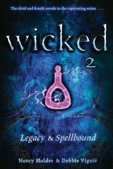 Wicked 2: Legacy & Spellbound 1435120019 Book Cover