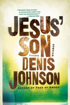 Jesus' Son: Stories 0060975776 Book Cover