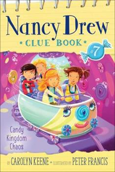 Candy Kingdom Chaos - Book #7 of the Nancy Drew Clue Book
