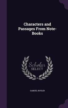 Samuel Butler: Characters and Passages from Note-Books 1361530766 Book Cover