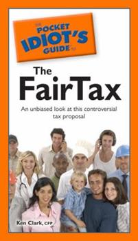 The Pocket Idiot's Guide to the Fairtax - Book  of the Pocket Idiot's Guide