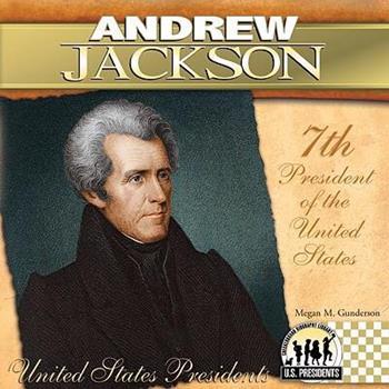 Andrew Jackson (The United States Presidents) - Book  of the United States Presidents *2017*