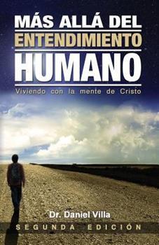 Paperback M?s all? del Entendimiento Humano: Viviendo con la Mente de Cristo [Spanish] Book
