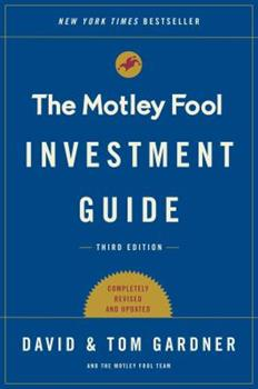 The Motley Fool Investment Guide: Third Edition: How the Fools Beat Wall Street's Wise Men and How You Can Too 1501155555 Book Cover