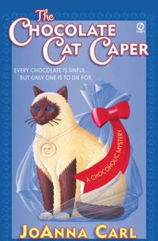 The Chocolate Cat Caper (Chocoholic Mystery, Book 1) 0451205561 Book Cover
