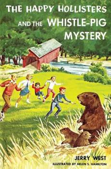 The Happy Hollisters and the Whistle-Pig Mystery - Book #28 of the Happy Hollisters