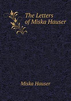 Paperback The Letters of Miska Hauser Book