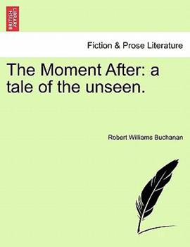 Paperback The Moment After: A Tale of the Unseen. Book