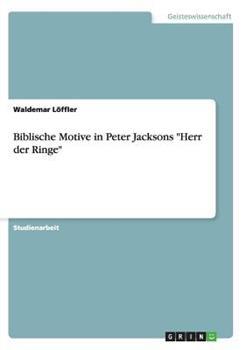Paperback BIBLISCHE MOTIVE IN PETER JACKSONS HERR DER RINGE [German] Book