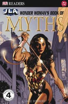 Jla Wonder Woman's Book of Myths (DK Readers: Level 4 (Paperback)) - Book  of the Wonder Woman