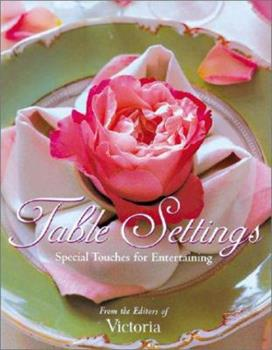 Table Settings: Special Touches for Easy Entertaining 1588160521 Book Cover