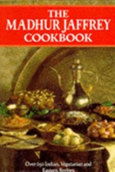 The Madhur Jaffrey Cookbook: Over 650 Indian, Vegetarian and Eastern Recipes 0060160861 Book Cover