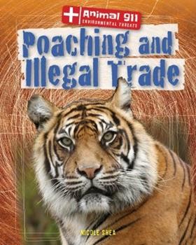 Poaching and Illegal Trade - Book  of the Animal 911: Environmental Threats