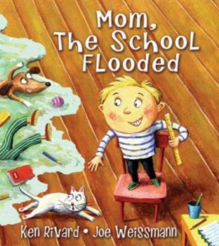 Mom, The School Flooded 1554510961 Book Cover