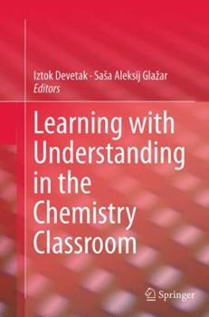 Paperback Learning with Understanding in the Chemistry Classroom Book