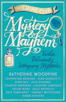 Mystery & Mayhem: Twelve Deliciously Intriguing Mysteries 1405282649 Book Cover
