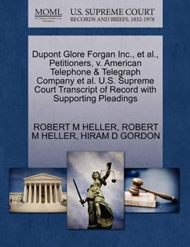 Paperback DuPont Glore Forgan Inc., et al., Petitioners, V. American Telephone & Telegraph Company et al. U.S. Supreme Court Transcript of Record with Supportin Book