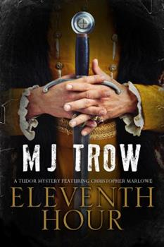 Eleventh Hour: A Tudor Mystery Featuring Christopher Marlowe 1780290934 Book Cover