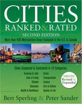 Cities Ranked & Rated: More than 400 Metropolitan Areas Evaluated in the U.S. and Canada (Cities Ranked and Rated) 0470068647 Book Cover
