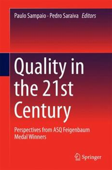 Hardcover Quality in the 21st Century: Perspectives from Asq Feigenbaum Medal Winners Book