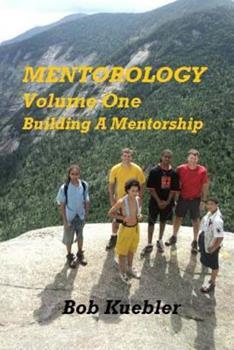 Paperback Mentorology Volume One: Building A Mentorship Book