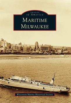 Maritime Milwaukee - Book  of the Images of America: Milwaukee, Wisconsin