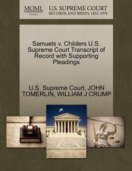 Paperback Samuels V. Childers U. S. Supreme Court Transcript of Record with Supporting Pleadings Book