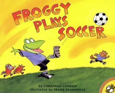 Froggy Plays Soccer - Book  of the Froggy