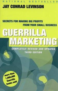 Paperback Guerrilla Marketing : Secrets for Making Big Profits from Your Small Business Book