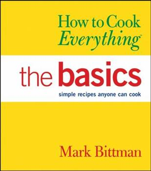 Hardcover How to Cook Everything: The Basics (How to Cook Everything Series) Book