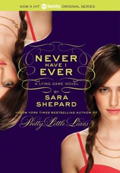 Never Have I Ever - Book #2 of the Lying Game