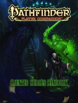 Pathfinder Player Companion: Haunted Heroes Handbook - Book  of the Pathfinder Player Companion