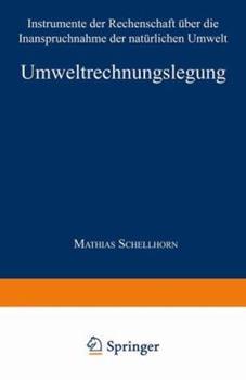 Paperback Umweltrechnungslegung : Instrumente der Rechenschaft Uber Die Inanspruchnahme der Naturlichen Umwelt [German] Book