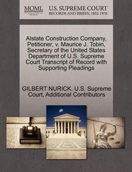 Paperback Alstate Construction Company, Petitioner, V. Maurice J. Tobin, Secretary of the United States Department of U. S. Supreme Court Transcript of Record Wi Book