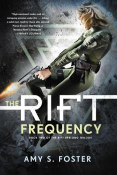 The Rift Frequency - Book #2 of the Rift Uprising Trilogy