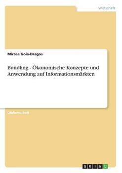 Paperback Bundling - ?konomische Konzepte und Anwendung Auf Informationsm?rkten [German] Book