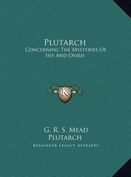 Hardcover Plutarch: Concerning The Mysteries Of Isis And Osiris Book