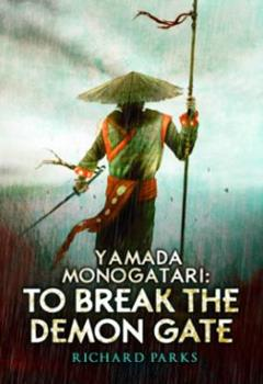Yamada Monogatari: To Break the Demon Gate - Book  of the Yamada Monogatari