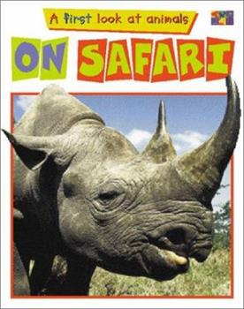 On Safari (First Look at Animals) 158728863X Book Cover