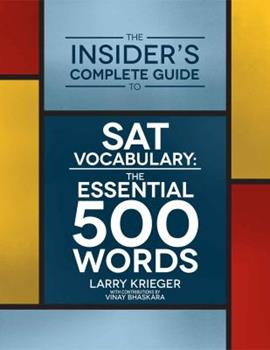 Paperback The Insider's Complete Guide to SAT Vocabulary: The Essential 500 Words Book