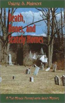 Death, Bones, and Stately Homes: A Tori Miracle Pennsylvania Dutch Mystery (Tori Miracle Pennsylvania Dutch Mysteries) 037326528X Book Cover