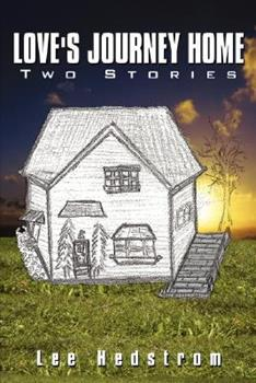 Paperback Love's Journey Home: Two Stories Book