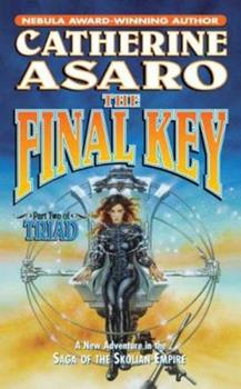 The Final Key: Part Two of Triad - Book #11 of the Saga of the Skolian Empire
