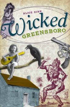 Wicked Greensboro - Book  of the Wicked Series