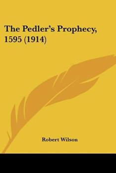 Paperback The Pedler's Prophecy, 1595 (1914) Book
