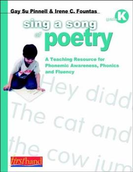 Paperback Sing a Song of Poetry Vol. K : A Teaching Resource for Phonemic Awareness, Phonics and Fluency Book
