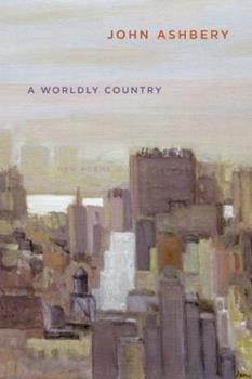 A Worldly Country: New Poems 0061173835 Book Cover