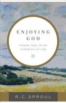 Enjoying God: Finding Hope in the Attributes of God 0840755287 Book Cover