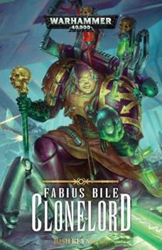 Fabius Bile: Clonelord - Book #2 of the Fabius Bile